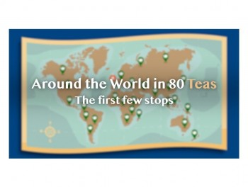 Around the World in 80 Teas - the First Few Stops